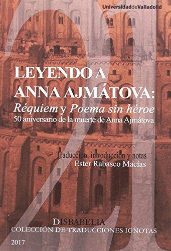 Portada del libro Leyendo a Anna Ajmátova: Réquiem y Poema sin héroe