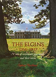 The Elgins: A Tale of Aristocrats, Proconsuls and Their Wives