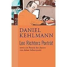 Leo Richters Porträt: Sowie ein Porträt des Autors von Adam Soboczynski