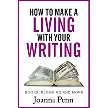 How to Make a Living with Your Writing: Books, Blogging and More (Books for Writers Book 2) (English Edition)