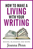 How to Make a Living with Your Writing:  Books, Blogging and More (Books for Writers Book 2)