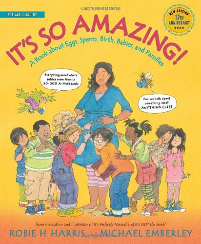 It's So Amazing!: A Book about Eggs, Sperm, Birth, Babies, and Families (A Family Library)