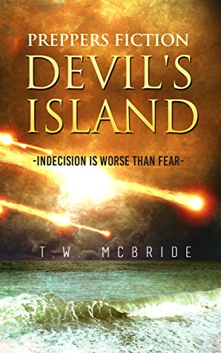 Devil's Island (Preppers Fiction): Indecision is Worse Than Fear (Preppers Fiction - Island Fiction - Survival - Apocalyptic Fiction) book cover