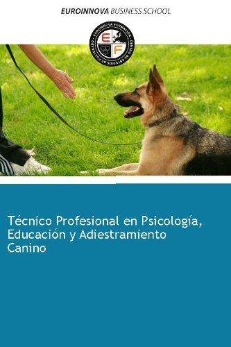 Técnico Superior en Psicología, Educación y Adiestramiento Canino