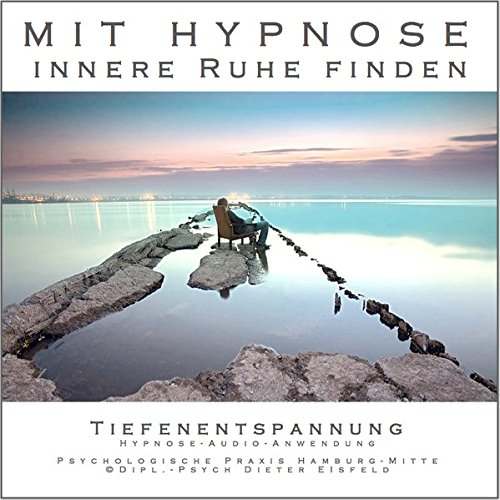 Audio-Hypnose / Mit Hypnose innere Ruhe finden: (Hypnose-Audio-CD)