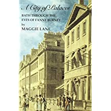 A City of Palaces: Bath Through the Eyes of Fanny Burney by Maggie Lane (1999-05-25)
