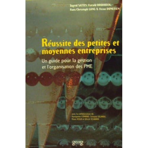 Reussite des petites et moyennes entreprises un guide pour la gestion et l organisation des pme