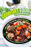 The Comfort Food Cookbook: Around the World in 40 Recipes – Food to give you the Feel Good Factor