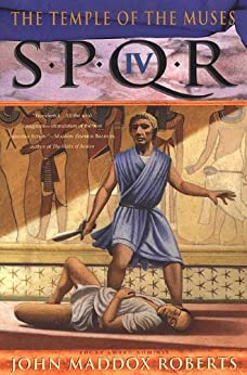 SPQR IV: The Temple of the Muses: A Mystery (The SPQR Roman Mysteries)