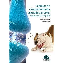 Cambios de comportamiento asociados al dolor en animales de compañía - Libros de veterinaria - Editorial Servet