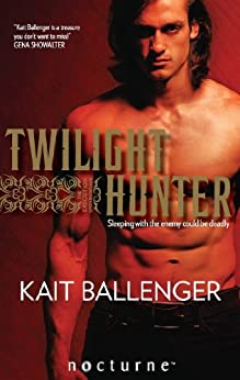 Twilight Hunter (Mills & Boon Nocturne) (The Execution Underground, Book 1) by [Ballenger, Kait]