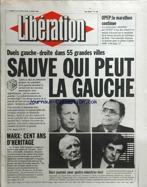 LIBERATION [No 564] du 12/03/1983 - opep, le marathon continue duels gauche- droite dans 55 grandesvilles - marx , cent ans d'heritage dure journee pour 4 ministres-test, delors, beregovoy, chevenement et defferre par Collectif