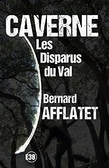Caverne - Les disparus du Val par [Afflatet, Bernard]
