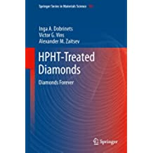 HPHT-Treated Diamonds: Diamonds Forever: 181 (Springer Series in Materials Science)