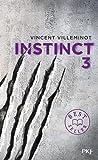 Instinct. 3 / Vincent Villeminot | Villeminot, Vincent. Auteur
