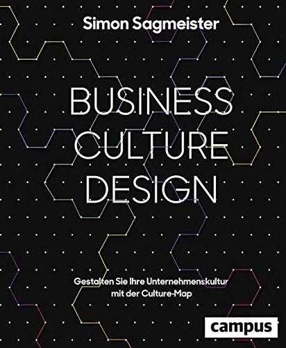Business Culture Design: Gestalten Sie Ihre Unternehmenskultur mit der Culture Map (Corporate Image)