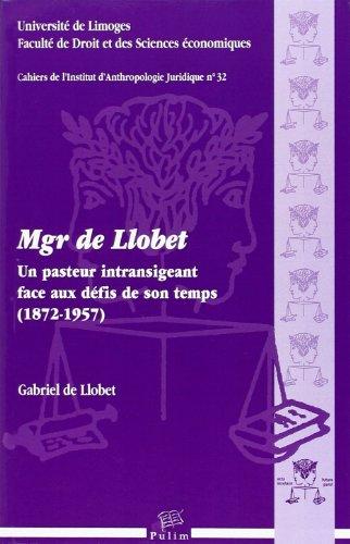 Mgr de Llobet : Un pasteur intransigeant face aux défis de son temps (1872-1957)