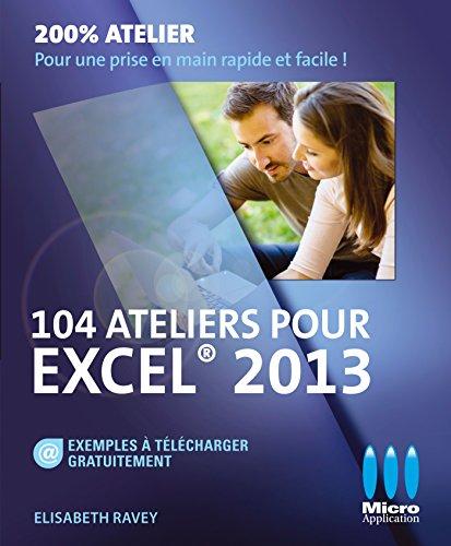 104 ateliers pour Excel 2013 par Elisabeth Ravey
