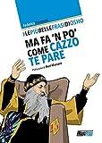 Scarica Libro Le piu belle frasi di Osho Ma fa n po come cazzo te pare (PDF,EPUB,MOBI) Online Italiano Gratis