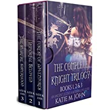 The Complete Knight Trilogy: The Forest of Adventures, Immortal Beloved, and The Star Fire Sisterhood (The Knight Trilogy)