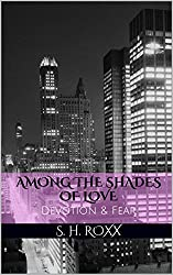 Among The Shades Of Love: Devotion & Fear