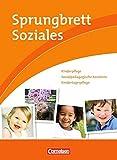 Sprungbrett Soziales - Kinderpflege: Kinderpflege, Sozialpädagogische Assistenz, Kindertagespflege: Schülerbuch
