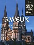 Telecharger Livres Bayeux joyau du gothique normand (PDF,EPUB,MOBI) gratuits en Francaise