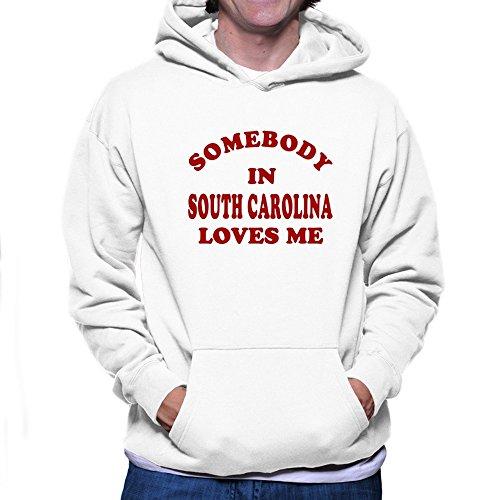 Teeburon Somebody IN South Carolina Loves ME Hoodie (Carolina-sweatshirt South Weiß)