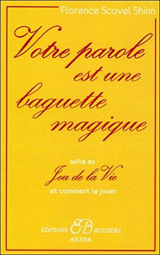 Votre parole est une baguette magique par Florence Scovel-Shinn