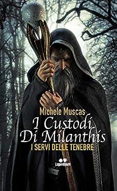 I CUSTODI DI MILANTHIS: I SERVI DELLE TENEBRE
