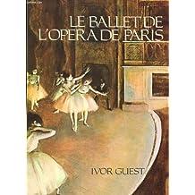 Le ballet de l'opera de paris - trois siecles d'histoire et de tradition