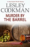 Murder by the Barrel (A Libby Sarjeant Murder Mystery Book 18)