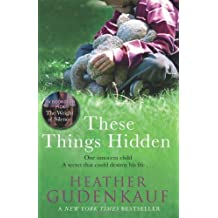 These Things Hidden by Heather Gudenkauf (2011-03-18)