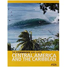 TheStormrider Surf Guide Central America and the Caribbean by Sutherland, Bruce ( Author ) ON Feb-15-2010, Paperback