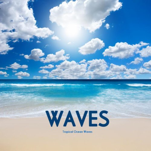 Waves - Tropical Ocean Waves -...