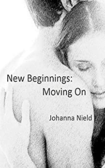 New Beginnings: Moving On by [Nield, Johanna]