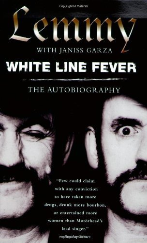White Line Fever: The Autobiography by Kilmister, Lemmy (2004) Paperback