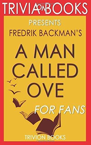 A Man Called Ove: A Novel By Fredrik Backman (Trivia-On-Books) by Trivion Books (2016-05-26)
