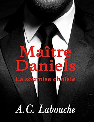 Maître Daniels (La Soumise Choisie t. 1) par  A.C. Labouche