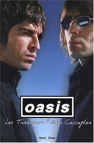 Oasis : Les Turbulents Frères Gallagher