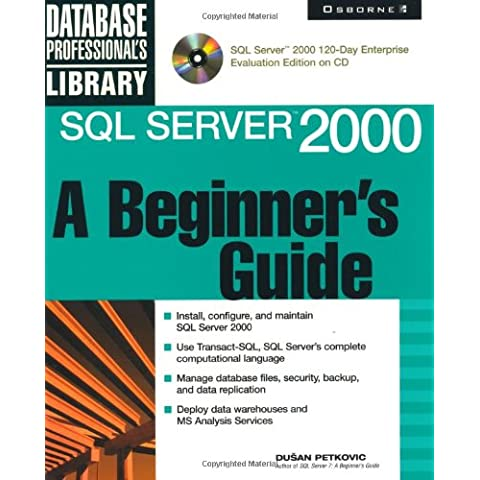 SQL Server 2000:  A Beginner's Guide (Book/CD-ROM) (Database Professional's Library)