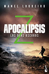 Apocalipsis Z. Los días oscuros par Manel Loureiro