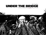 [(Under the Bridge : The East 238th Street Graffiti Hall of Fame)] [By (author) Paul Cavalieri] published on (September, 2014)