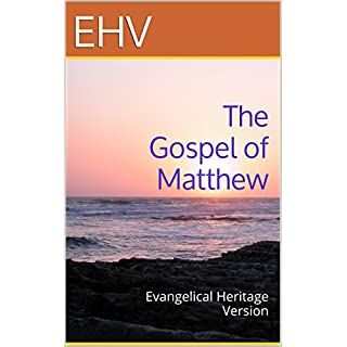 The Gospel of Matthew: Evangelical Heritage Version (Wartburg Project / Evangelical Heritage Version (EHV)) (English Edition)