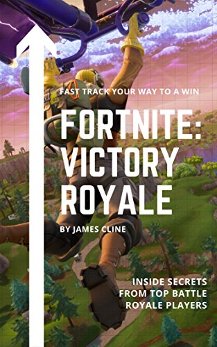 Fortnite: Victory Royale: Fast Track Your Way To A Win eBook