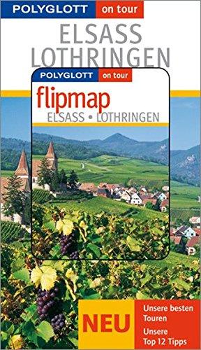 Polyglott on tour. Elsass & Lothringen, mit Flipmap