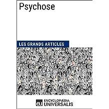 Psychose: (Les Grands Articles d'Universalis) (French Edition)