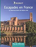 Escapades en France : 52 propositions de week-end Michelin...