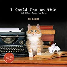 I Could Pee on This 2015 Calendar: And Other Poems by Cats