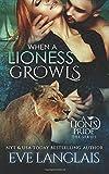 When A Lioness Growls (A Lion's Pride)